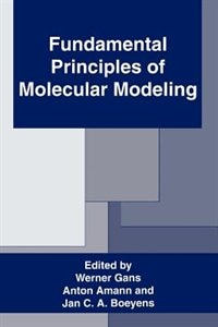 Book Fundamental Principles Of Molecular Modeling by Anton Amann