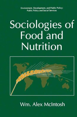 Book Sociologies of Food and Nutrition by Wm. Alex McIntosh