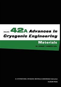 Book Advances in Cryogenic Engineering Materials: Parts A & B by Leonard T. Summers
