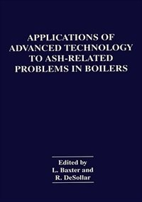 Book Applications of Advanced Technology to Ash-Related Problems in Boilers by L. Baxter