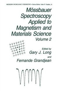 Book Mössbauer Spectroscopy Applied To Magnetism And Materials Science by G.J Long