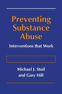 Book Preventing Substance Abuse: Interventions That Work by Michael J. Stoil