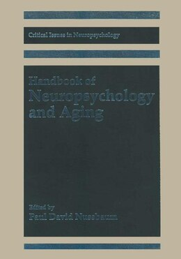 Book Handbook of Neuropsychology and Aging by Paul David Nussbaum