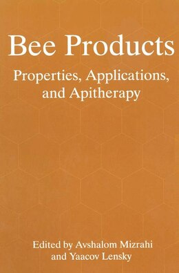 Book Bee Products: Properties, Applications, and Apitherapy by Avshalom Mizrahi