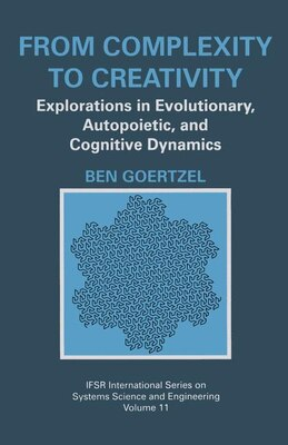 Book From Complexity to Creativity: Explorations in Evolutionary, Autopoietic, and Cognitive Dynamics by Ben Goertzel