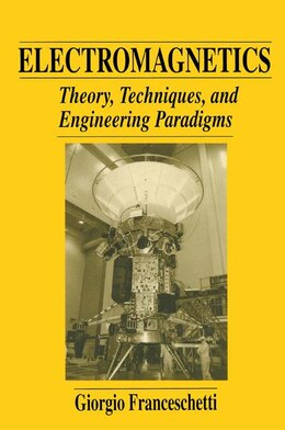 Book Electromagnetics: Theory, Techniques, and Engineering Paradigms by Giorgio Franceschetti