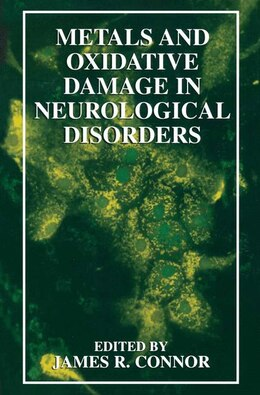 Book Metals and Oxidative Damage in Neurological Disorders by James R. Connor