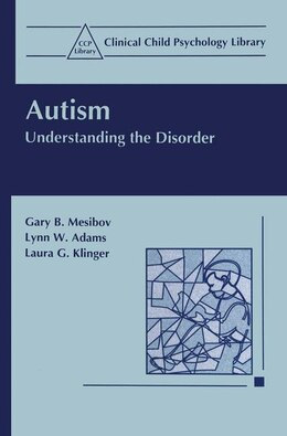 Book Autism: Understanding The Disorder by Gary B. Mesibov