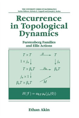Book Recurrence in Topological Dynamics: Furstenberg Families and Ellis Actions by Ethan Akin