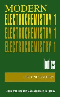 Book Volume 1: Modern Electrochemistry: Ionics by John O'M. Bockris
