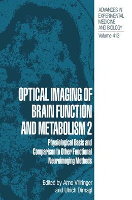 Book Optical Imaging of Brain Function and Metabolism 2: Physiological Basis and Comparison to other… by Arno Villringer