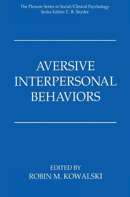 Book Aversive Interpersonal Behaviors by Robin M. Kowalski