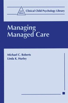 Book Managing Managed Care by Michael Roberts