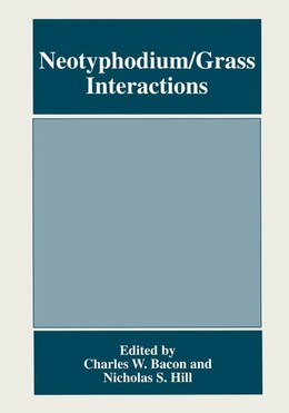 Book Neotyphodium/Grass Interactions by Charles W. Bacon