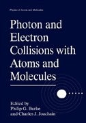 Book Photon and Electron Collisions with Atoms and Molecules by Philip G. Burke