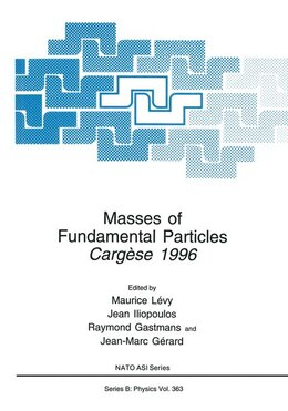 Book Masses of Fundamental Particles: Cargèse 1996 by Maurice Lévy