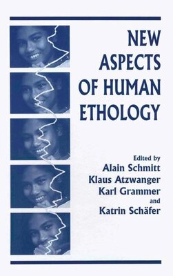 Book New Aspects of Human Ethology by Klaus Atzwanger