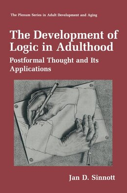 Book The Development of Logic in Adulthood: Postformal Thought and its Applications by Jan Sinnott