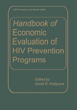 Book Handbook Of Economic Evaluation Of Hiv Prevention Programs by David R. Holtgrave