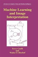 Book Machine Learning And Image Interpretation by Terry Caelli