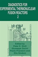 Book Diagnostics for Experimental Thermonuclear Fusion Reactors 2 by Peter E. Stott
