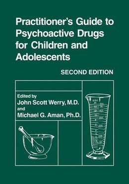 Book Practitioner's Guide to Psychoactive Drugs for Children and Adolescents by John Scott Werry