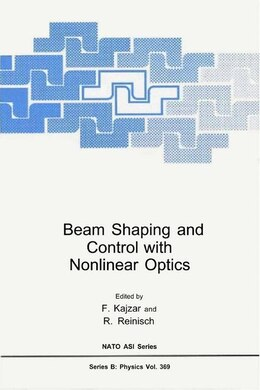Book Beam Shaping And Control With Nonlinear Optics by F. Kajzar