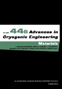 Book Advances in Cryogenic Engineering Materials: Parts A & C. Structural and Cryocooler Materials by U. Balu Balachandran