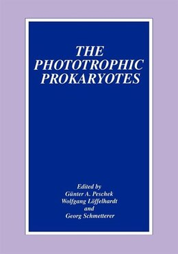 Book The Phototrophic Prokaryotes by Günter A. Peschek