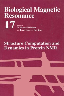 Book Structure Computation and Dynamics in Protein NMR: Volume 17: Structural Computation and Dynamics… by N. Rama Krishna