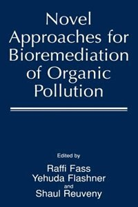 Book Novel Approaches for Bioremediation of Organic Pollution by Raffi Fass