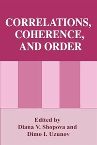 Book Correlations, Coherence, and Order by Diana V. Shopova