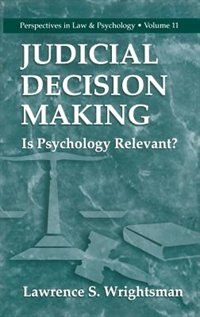Book Judicial Decision Making: Is Psychology Relevant? by lawrence Wrightsman