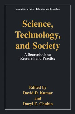 Book Science, Technology, and Society: Education A Sourcebook on Research and Practice by David D. Kumar