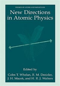 Book New Directions in Atomic Physics by C.T. Whelan