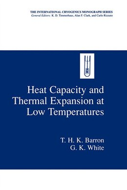 Book Heat Capacity And Thermal Expansion At Low Temperatures by T.H.K. Barron
