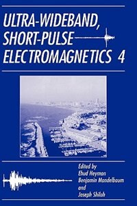 Book Ultra-Wideband Short-Pulse Electromagnetics 4 by Joseph Shiloh
