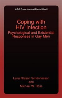 Book Coping with HIV Infection: Psychological and Existential Responses in Gay Men by Lena Nilsson Schönnesson