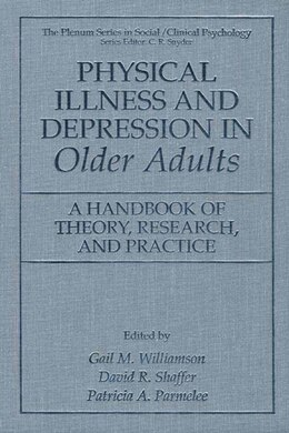 Book Physical Illness And Depression In Older Adults: A Handbook Of Theory, Research, And Practice by Gail M. Williamson