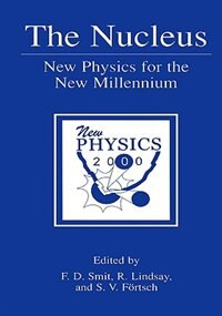 Book The Nucleus: New Physics for the New Millennium by F.D. Smit