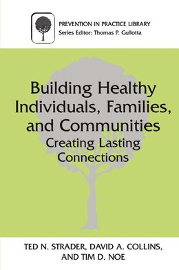 Book Building Healthy Individuals, Families, and Communities: Creating Lasting Connections by Ted N. Strader