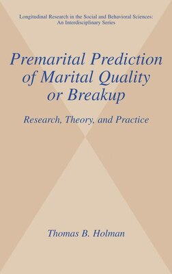 Book Premarital Prediction of Marital Quality or Breakup: Research, Theory, and Practice by Thomas B. Holman