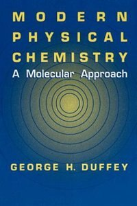 Book Modern Physical Chemistry: A Molecular Approach by G.H. Duffey