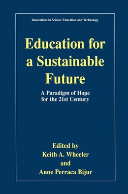 Book Education For A Sustainable Future: A Paradigm Of Hope For The 21st Century by Keith A. Wheeler