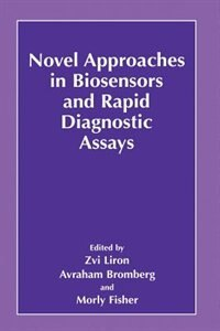 Book Novel Approaches In Biosensors And Rapid Diagnostic Assays by Zvi Liron