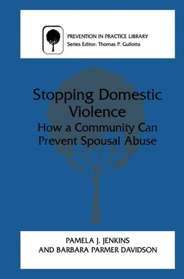Book Stopping Domestic Violence: How A Community Can Prevent Spousal Abuse by Pamela J. Jenkins