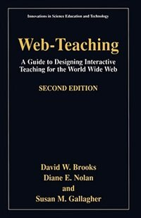 Book Web-Teaching: A Guide to Designing Interactive Teaching for the World Wide Web by David W. Brooks