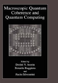Book Macroscopic Quantum Coherence And Quantum Computing by Dmitri V. Averin