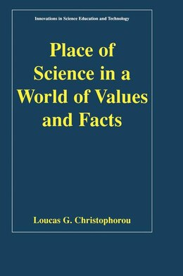Book Place Of Science In A World Of Values And Facts by Loucas G. Christophorou
