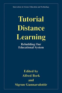 Book Tutorial Distance Learning: Rebuilding Our Educational System by Alfred Bork